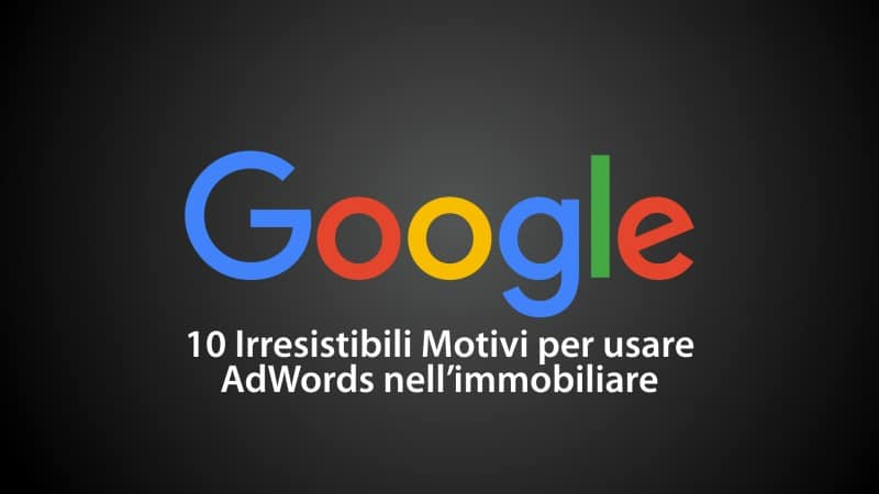 10motivi_adwords_immobiliare.001