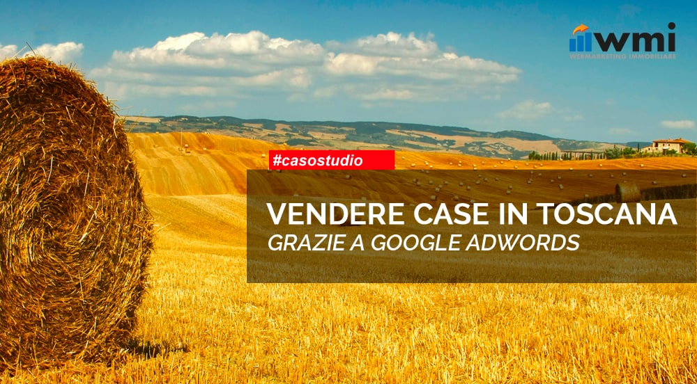 Vendere Case con AdWords in Toscana